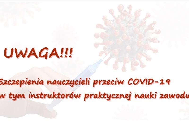 Ważne dla Nauczycieli Praktycznej Nauki Zawodu - Szczepienia.